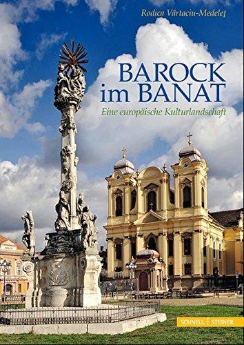 Barock im Banat: Eine europäische Kulturlandschaft