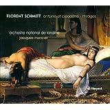 Florent Schmitt : Antoine et Cléopâtre - Mirages