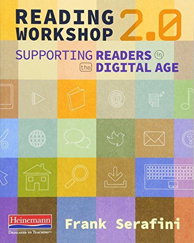 Reading Workshop 2.0: Supporting Readers in the Digital Age ()