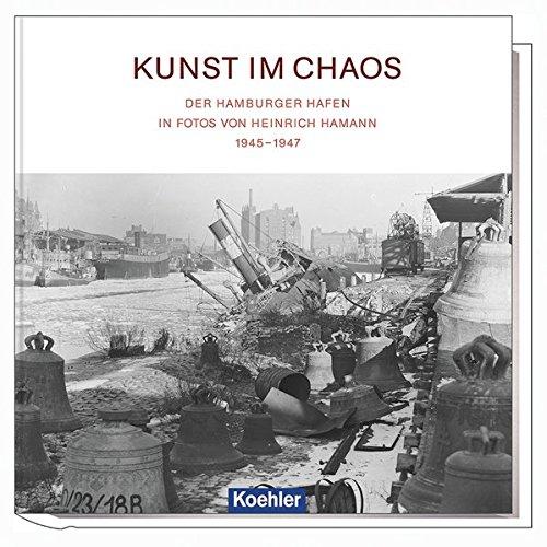Kunst im Chaos - Der Hamburger Hafen in Fotos von Heinrich Hamann 1945-1947