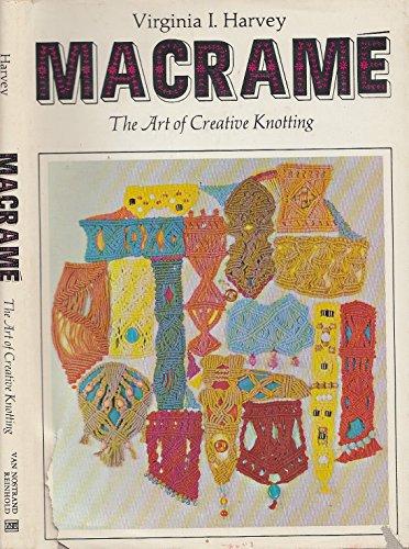 Macrame: The Art of Creative Knotting by Van Nostrand Reinhold (Trade)