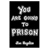 You Are Going to Prison 9781893626225