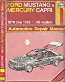 Ford Mustang and Mercury Capri Automotive Repair Manual: All Ford Mustang and Mercury Capri Models 1979 Through 1992 (Haynes Automotive Repair Manual Series)