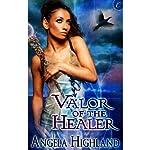 Valor of the Healer: Rebels of Adalonia, Book 1 | Angela Highland