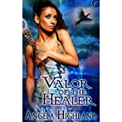 Valor of the Healer: Rebels of Adalonia, Book 1 | Angela Highland