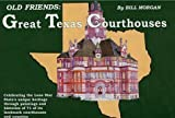 img - for Old Friends: Great Texas Courthouses by Bill Morgan (1999-10-15) book / textbook / text book