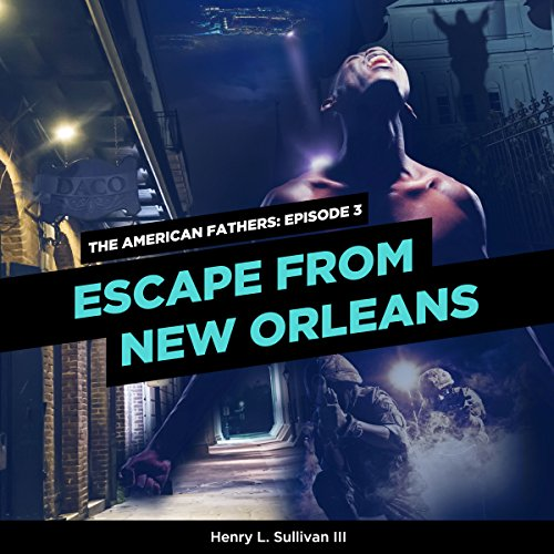 THE AMERICAN FATHERS Experience 3: ESCAPE FROM NEW ORLEANS
