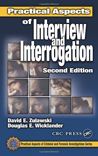 Practical Aspects of Interview and Interrogation, Second Edition (Practical Aspects of Criminal and Forensic Investigations) by David E. Zulawski - Wayne Shopping Mall