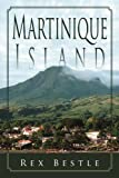Martinique Island, Rex Bestle, 1465389148