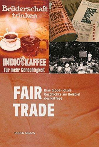 Fair Trade: Eine global-lokale Geschichte am Beispiel des Kaffees