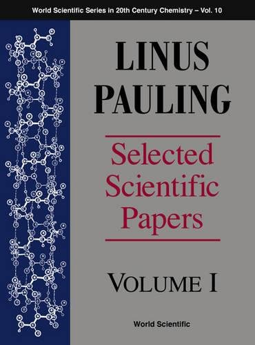 Linus Pauling: Selected Scientific Papers : Biomolecular Sciences (World Scientific Series in 20th Century Chemistry)