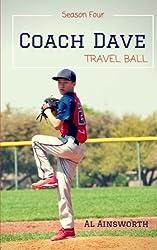Coach Dave Season Four: Travel Ball (Volume 4)