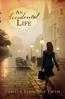 An Accidental Life: A Novel by [Ewen, Pamela Binnings]