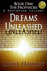Dreams Unleashed (Prophecies Dystopian Trilogy Book 1)