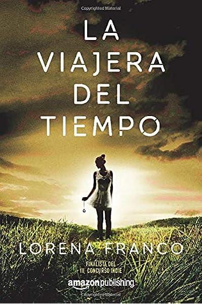 La viajera del tiempo: Amazon.es: Franco, Lorena: Libros