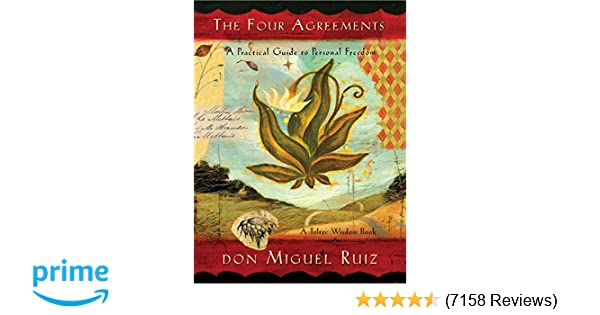 The Four Agreements A Practical Guide To Personal Freedom Don
