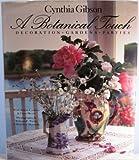 A Botanical Touch, Cynthia Gibson and Susan Carlton, 0670842923