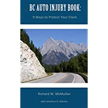 BC Auto Injury Book: 9 Way to Protect Your Claim