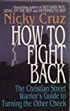 img - for How to Fight Back: The Christian Street Warrior's Guide to Turning the Other Cheek book / textbook / text book