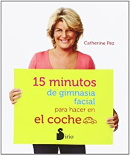 15 minutos de gimnasia facial para hacer en el coche (Spanish Edition)