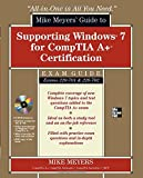 Mike Meyers' Guide to Supporting Windows 7 for CompTIA A+ Certification (Exams 701 & 702) (All-in-One)
