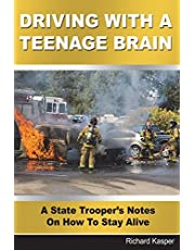 Driving With A Teenage Brain: A State Trooper's Notes On How To Stay Alive