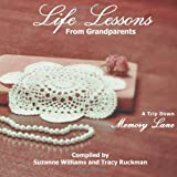 Life Lessons from Grandparents, Suzanne D Williams, 0983948542