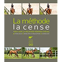 Méthode la Cense (La): Tout sur la relation homme-cheval