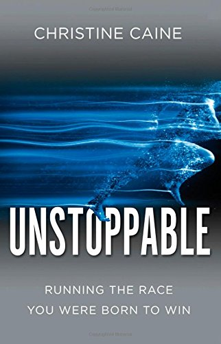 Unstoppable: Running the Race You Were Born To Win [Christine Caine] (Tapa Blanda)