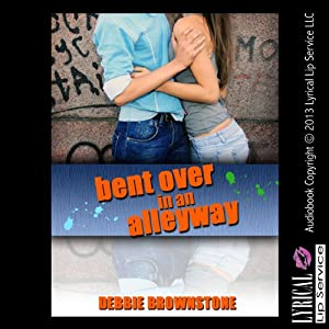 Bent Over in an Alleyway by a Stranger Audiobook