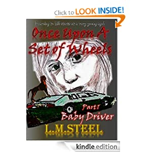 Once Upon A Set Of Wheels: Part 1: baby Driver