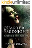 Quarter to Midnight: Fifteen Tales of Horror and Suspense