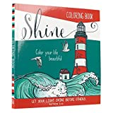 """Shine"": Color Your Life Beautiful Inspirational Adult Coloring Book"