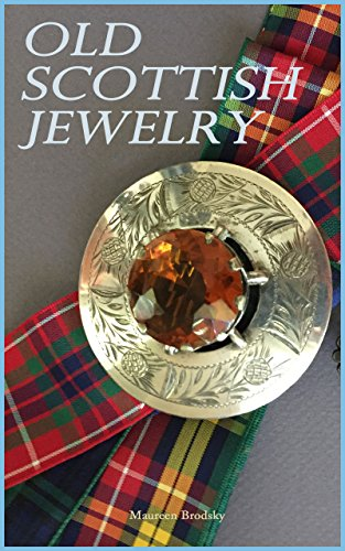 Old Scottish Jewelry (Field Guide to Jewelry Book 3)