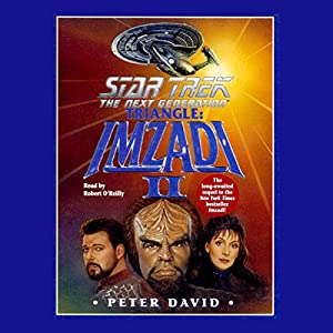 Star Trek, The Next Generation: Triangle: Imzadi II (Adapted) Hörbuch