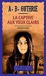 The Big Sky, tome 1 : La captive aux yeux clairs par Guthrie