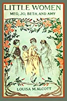 Little Women (Illustrated): Complete and Unabridged 1896 Illustrated Edition (Mnemosyne Classics)