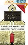 The Ragamuffin Gospel: Good News for...