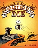 101 Crazy Ways to Die, Matt Roper, 0143007068