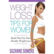 Weight Loss Tips: Book Plan For Fast, Healthy Weight Loss For Women