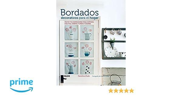 Bordados decorativos para el hogar: Proyectos inspiradores para cortinas, colchas, cenefas, fundas y cojines: Amazon.es: Caroline Zoob, Caroline Arber, ...