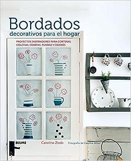 Bordados decorativos para el hogar: Proyectos inspiradores para cortinas, colchas, cenefas, fundas y cojines (Spanish Edition) (Spanish) Hardcover – August ...