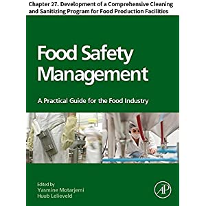 Food Safety Management: Chapter 27. Development of a Comprehensive Cleaning and Sanitizing Program for Food Production Facilities