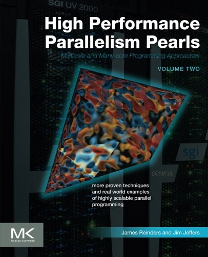 High Performance Parallelism Pearls Volume Two: Multicore and Many-core Programming Approaches by Morgan Kaufmann