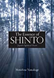 The Essence of Shinto: Japan s Spiritual Heart