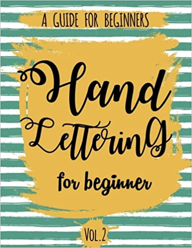 Hand Lettering For Beginner Volume2: A Calligraphy and Hand