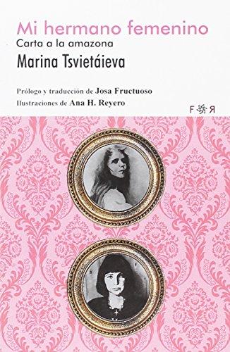 Mi hermano femenino: Carta a la amazona por Marina Tsvietáieva