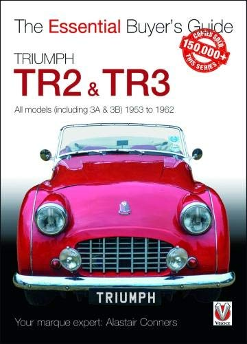 Triumph TR2, & TR3 - All models (including 3A & 3B) 1953 to 1962 Essential Buyers Guide [Conners, Alastair] (Tapa Blanda)