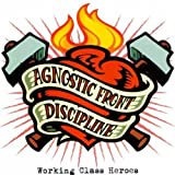 Working Class Heroes by Agnostic Front