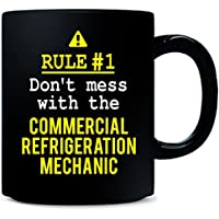 Dont Mess With The Commercial Refrigeration Mechanic - Mug